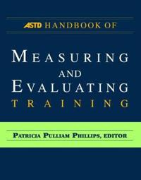 ASTD Handbook for Measuring and Evaluating Training