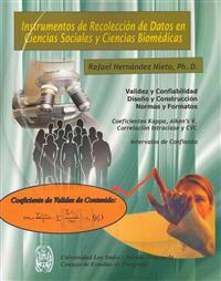 Instrumentos de Recoleccion de Datos En Ciencias Sociales y Ciencias Biomedicas: Valiez y Confiabilidad. Dieno y Construccion. Normas y Formatos