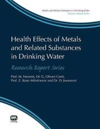 Health Effects of Metals and Related Substances in Drinking Water