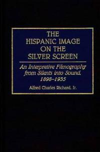 The Hispanic Image on the Silver Screen