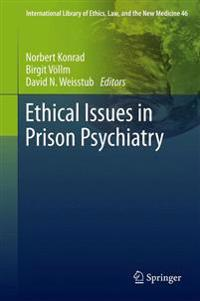 Ethical Issues in Prison Psychiatry