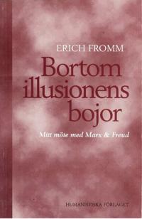 Bortom illusionens bojor : mitt möte med Marx och Freud