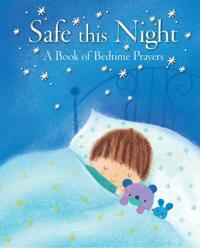 Safe This Night: A Book of Bedtime Prayers