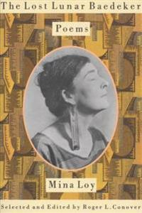 The Lost Lunar Baedeker: Poems of Mina Loy