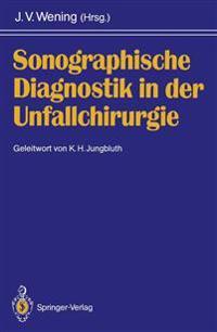 Sonographische Diagnostik in Der Unfallchirurgie