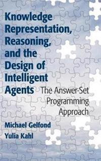 Knowledge Representation, Reasoning, and the Design of Intelligent Agents