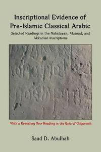 Inscriptional Evidence of Pre-Islamic Classical Arabic