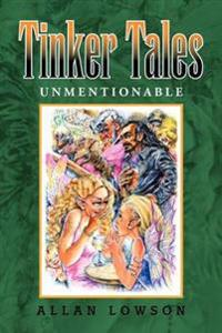 Tinker Tales Unmentionable