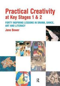 Practical Creativity At Key Stages 1 And 2