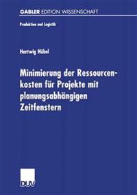 Minimierung Der Ressourcenkosten F r Projekte Mit Planungsabh ngigen Zeitfenstern