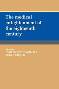 The Medical Enlightenment of the Eighteenth Century