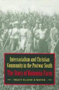 Interracialism and Christian Community in the Postwar South