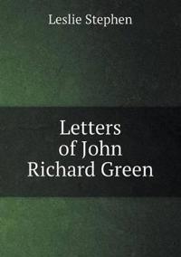 Letters of John Richard Green
