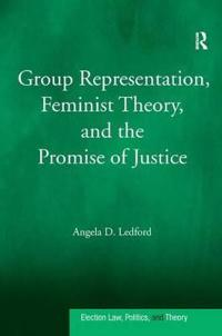 Group Representation, Feminist Theory, and the Promise of Justice