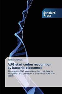 Aug Start Codon Recognition by Bacterial Ribosomes