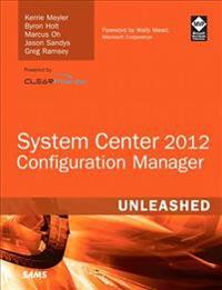 System Center Configuration Manager (SCCM) 2012 Unleashed