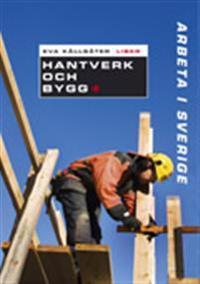 Arbeta i Sverige - Hantverk och bygg