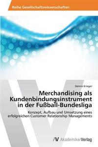 Merchandising ALS Kundenbindungsinstrument in Der Fussball-Bundesliga