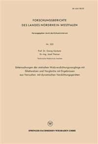 Untersuchungen Der Statischen Walzverdichtungsvorgänge Mit Glattwalzen Und Vergleiche Mit Ergebnissen Aus Versuchen Mit Dynamischen Verdichtungsgeräten