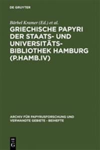 Griechische Papyri Der Staats- Und Universit tsbibliothek Hamburg (P.Hamb.IV)
