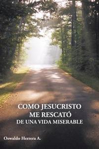 Como Jesucristo Me Rescato de Una Vida Miserable / As Jesus rescued me from a miserable life