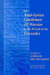 An Arab-Syrian Gentleman and Warrior in the Period of the Crusades