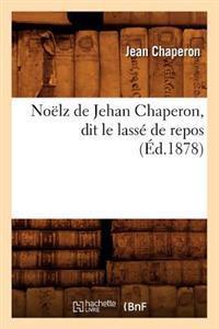 Noelz de Jehan Chaperon, Dit Le Lasse de Repos (Ed.1878)