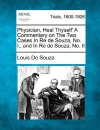 Physician, Heal Thyself' a Commentary on the Two Cases in Re de Souza, No. I., and in Re de Souza, No. II