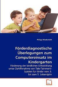 Forderdiagnostische Uberlegungen Zum Computereinsatz Im Kindergarten