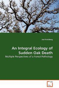 An Integral Ecology of Sudden Oak Death