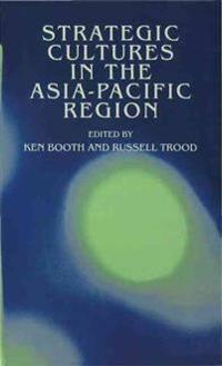 Strategic Cultures in the Asia-pacific Region
