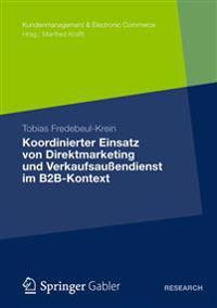 Koordinierter Einsatz Von Direktmarketing Und Verkaufsau endienst Im B2b-Kontext