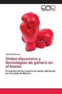 Orden Discursivo y Tecnologias de Genero En El Boxeo