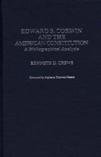 Edward S. Corwin and the American Constitution