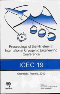 Proceedings of the Nineteenth International Cryongenic Engineering Conference Icec 19