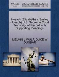 Hosack (Elizabeth) V. Smiley (Joseph) U.S. Supreme Court Transcript of Record with Supporting Pleadings