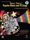 Boom Boom! Popular Movie and TV Songs for Boomwhackers Musical Tubes: Book & CD [With CD]