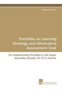 Portfolio As Learning Strategy and Alternative Assessment Tool