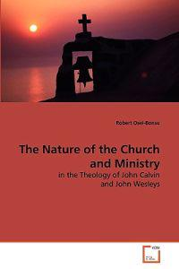 The Nature of the Church and Ministry