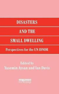 Disasters and the Small Dwelling