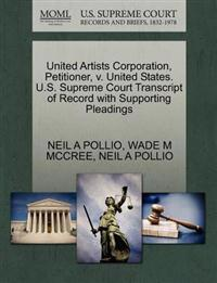 United Artists Corporation, Petitioner, V. United States. U.S. Supreme Court Transcript of Record with Supporting Pleadings