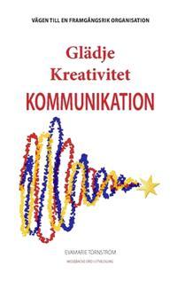 Glädje Kreativitet Kommunikation : vägen till en framgångsrik organisation - EvaMarie Törnström | Laserbodysculptingpittsburgh.com