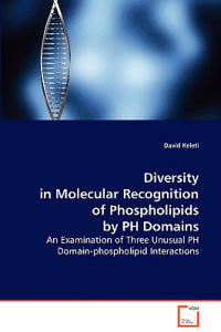 Diversity in Molecular Recognition of Phospholipids by Ph Domains