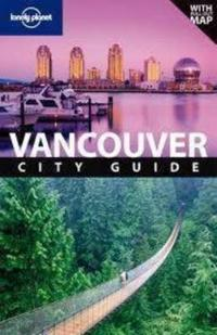 Lonely Planet Vancouver City Guide [With Map]