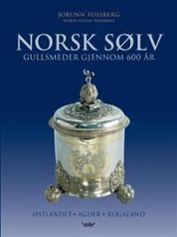 Norsk sølv; gullsmeder gjennom 600 år - Jorunn Fossberg, Sigrid Wegge Tandberg pdf epub