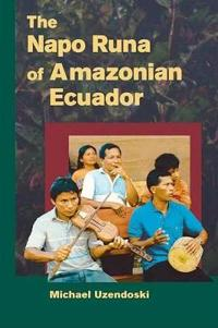 The Napo Runa of Amazonian Ecuador