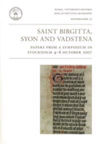 Saint Birgitta, Syon and Vadstena : papers from a symposium in Stockholm 4-6 october 2007