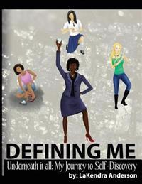 Defining Me: Underneath It All: My Journey to Self-Discovery