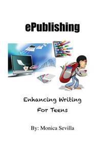 Epublishing: Enhancing Writing for Teens