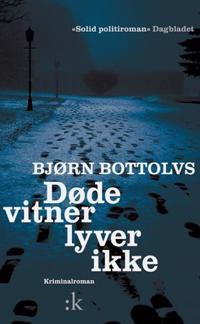 Døde vitner lyver ikke - Bjørn Bottolvs   Inprintwriters.org
